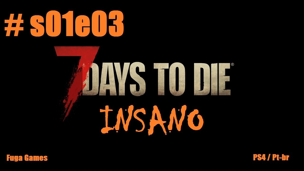 7 days to die insano hardcore ps4 pt br s01e03 for Cocinar en 7 days to die ps4