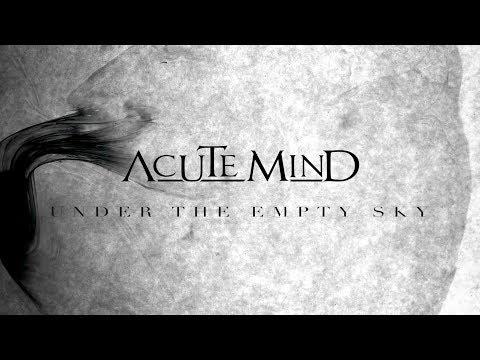 Acute Mind - Under The Empty Sky (lyric video)