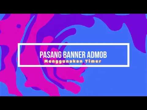 Trik Memasang Iklan Banner Admob Menggunakan Timer