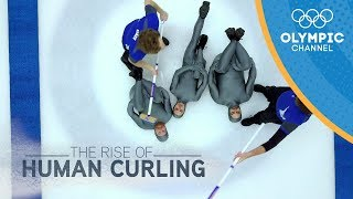 The Rise of Human Curling | Olympic Channel