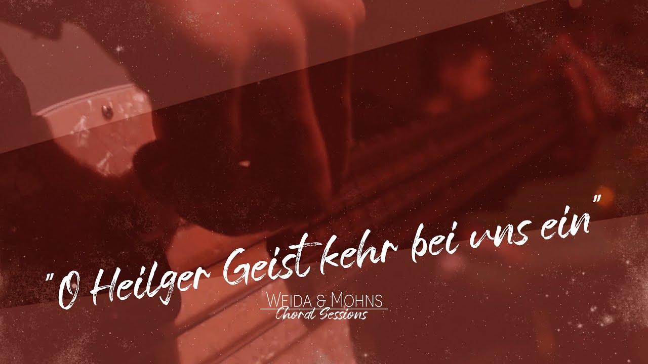 O Heilger Geist, kehr bei uns ein | Choral Sessions 06 | Weida & Mohns