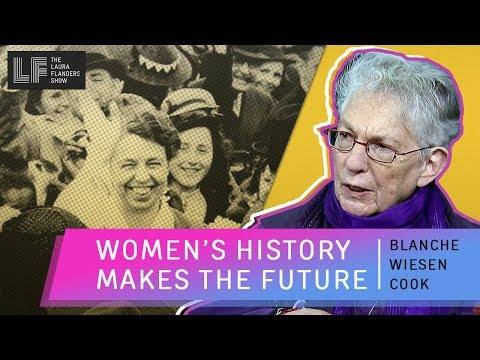Women's History Makes The Future - Blanche Wiesen Cook