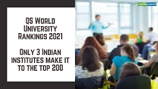 QS World University Rankings 2021: Only three Indian institutes make it to the top 200