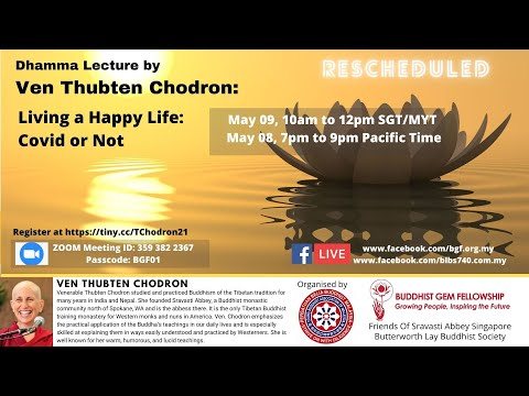 Living A Happy Life Covid Or Not by Ven Thubten Chodron 9 May 2021