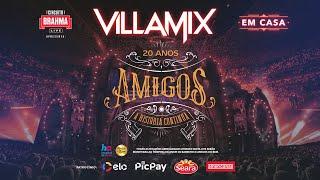 LIVE AMIGOS - VILLAMIX EM CASA YouTube Videos