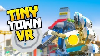 A HERO ROBOT CHALLENGER APPEARS! - Tiny Town VR Gameplay Part 14 - VR HTC Vive Gameplay