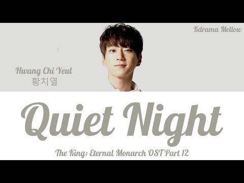Hwang Chi Yeul (황치열) - Quiet Night 모두잠든밤 (The King: Eternal Monarch 더 킹: 영원의 군주 OST Part 12) LYRICS