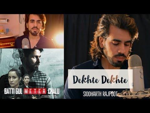 Atif A Feat Sidd : Dekhte Dekhte Song | Batti Gul Meter Chalu | Shahid K Shraddha K | Nusrat Saab