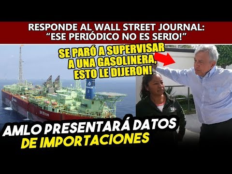 Obrador dará cifras de importaciones de gasolina para aclarar datos al Wall Street Journal