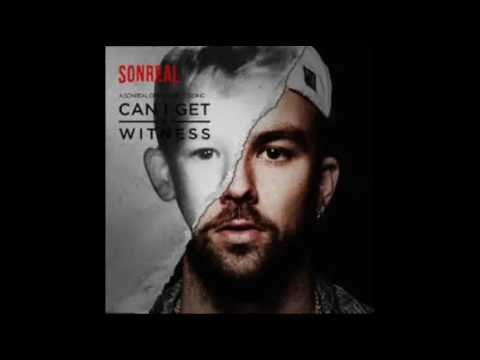 SonReal - Can I Get A Witness (EXPLICIT)