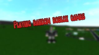 Playing random roblox games!! Maybe giveaway for audios or robux?