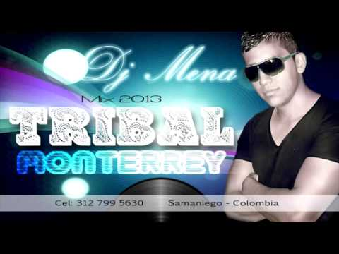 TRIBAL MONTERREY MIX 2013 + DJ MENA, Callejeo Records.mp4