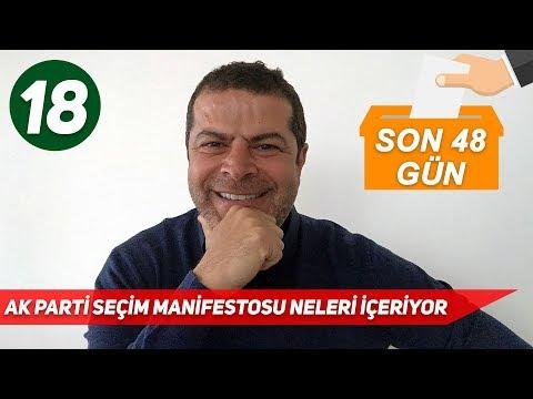 2018 Seçim - Ak Parti Seçim Manifestosunu Yayınladı. Ne Çıktı? Ahmet Türk Neden Öfkeli? (Son 48 Gün)