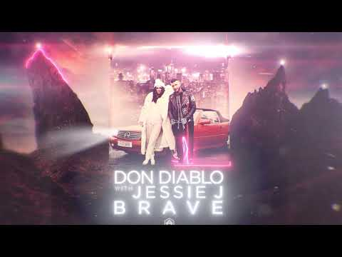 Don Diablo ft. Jessie J - Brave | Official Audio