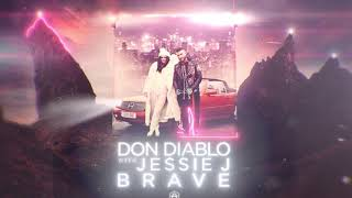 Don Diablo ft. Jessie J - Brave |  Audio