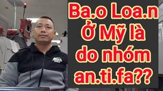 Ba.o Loa.n Ở Mỹ Là Do Nhóm An.Ti.Fa?| Cuộc sống Mỹ