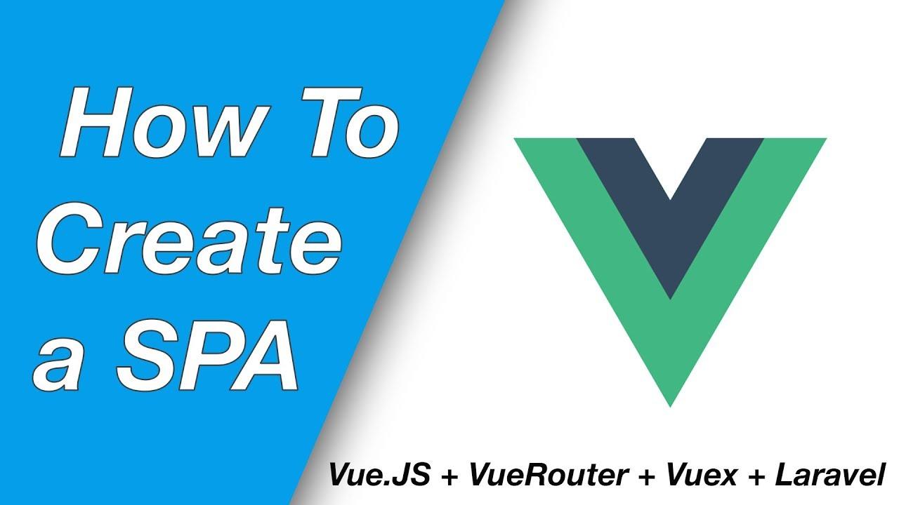 Create a SPA with Vue JS 2, Vue-Router, Vuex and Laravel 5 6 (E02 -  Vue-Router & Vuex setup)