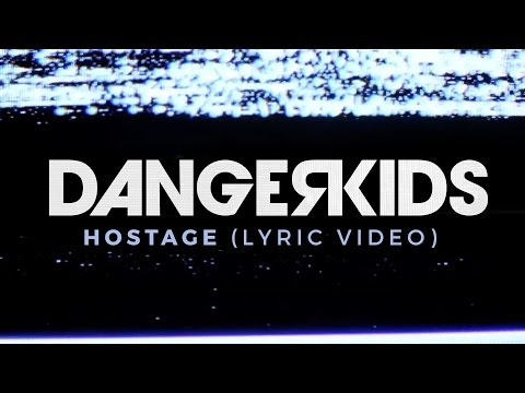 Dangerkids -  Hostage (Official Lyric Video)