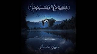 """""""Suicide Lake"""" - Anatomy of the Sacred (Official Release Announcement)"""