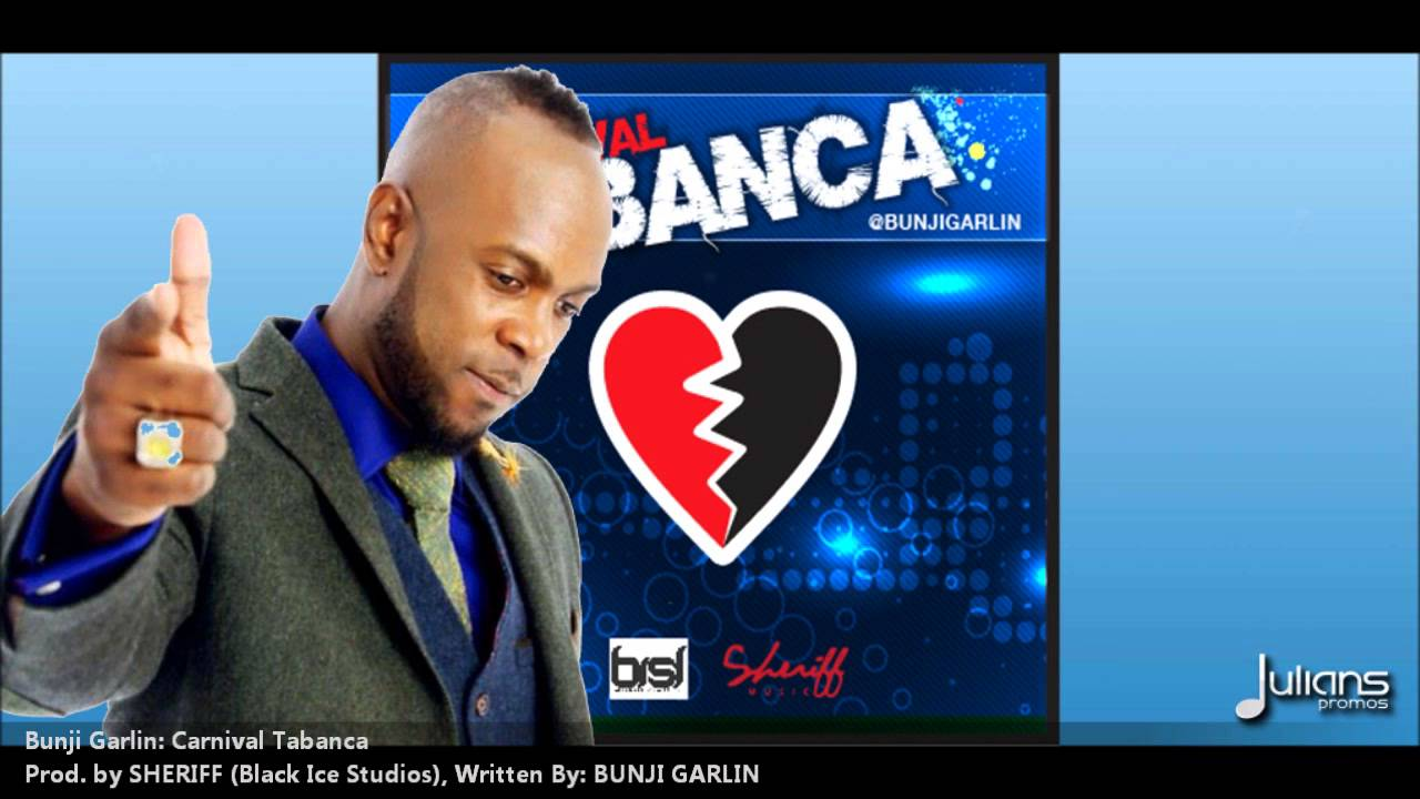 new-bunji-garlin-carnival-tabanca-2013-2014-trinidad-releaseproduced-by-sheriff-julianspromos-main
