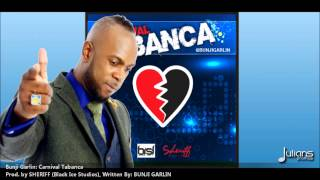 "Bunji Garlin - Carnival Tabanca ""2014 Soca Music"" (Prod. By Sheriff) ""OFFICIAL"""