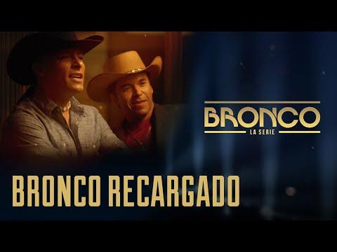 Bronco la Serie - Episodio 13 | BRONCO RECARGADO