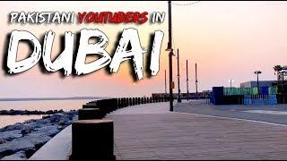 Pakistani Youtubers in Dubai | Vlog | Asad Ali