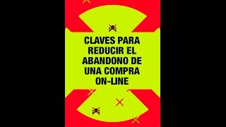Claves para reducir el abandono de una compra on line   Pablo Foncillas
