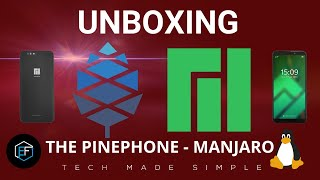 Unboxing The PinePhone - Manjaro!