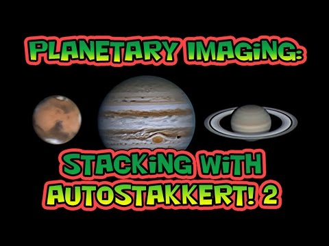 Planetary Imaging - Stacking with AutoStakkert!2