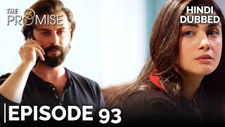 The Promise Episode 93 (Hindi Dubbed)
