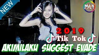 DJ AKIMILAKU SUGGEST EVADE TIK TOK 2019