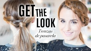 GET THE LOOK | Trenzas de pasarela feat. TRESemmé