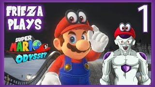FRIEZA PLAYS SUPER MARIO ODYSSEY 1! THE ADVENTURE BEGINS!