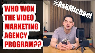 ANNOUNCING THE WINNERS OF THE VIDEO MARKETING AGENCY PROGRAM! #AskMichael