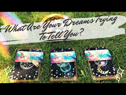 Pick A Card 💤😴 Dream Messages 🛌  What Are Your Dreams Trying To Say?