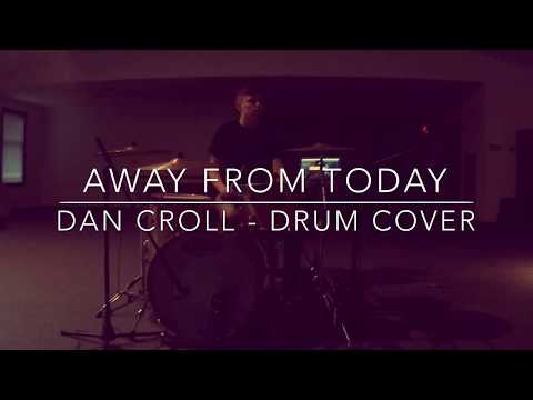 Away From Today - Dan Croll Drum Cover