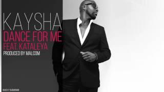 Kaysha -  Dance for me (feat. Kataleya)
