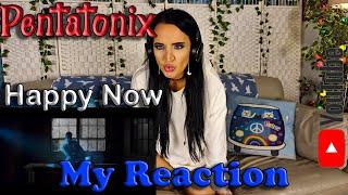 My Reaction to Pentatonix - Happy Now