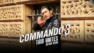 Commando 3   The Trio Unites   Action Scene   Vidyut J, Adah S, Angira D   Aditya Datt