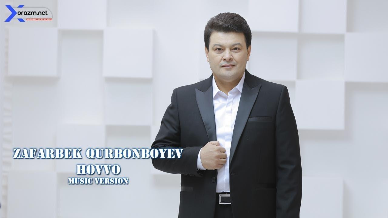 Zafarbek Qurbonboyev - Hovvo (music version)