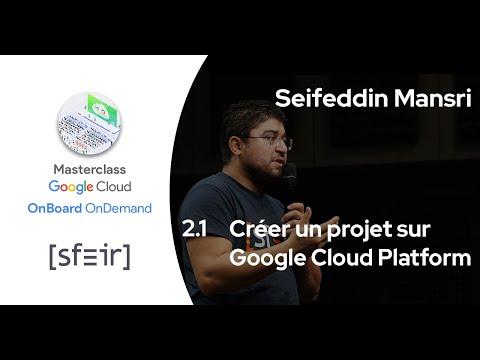2.1. Créer un projet sur Google Cloud Platform - OnBoard Google Cloud Platform OnDemand