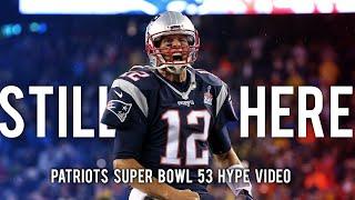 STILL HERE: Patriots Super Bowl 53 Hype Video