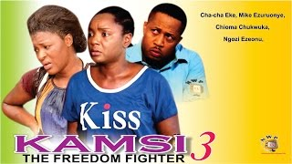 Kamsi The Freedom Fighter Season 3  - 2015 Latest Nigerian Nollywood  Movie