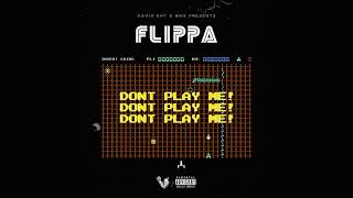 flippa-dont-play-me-official-audio
