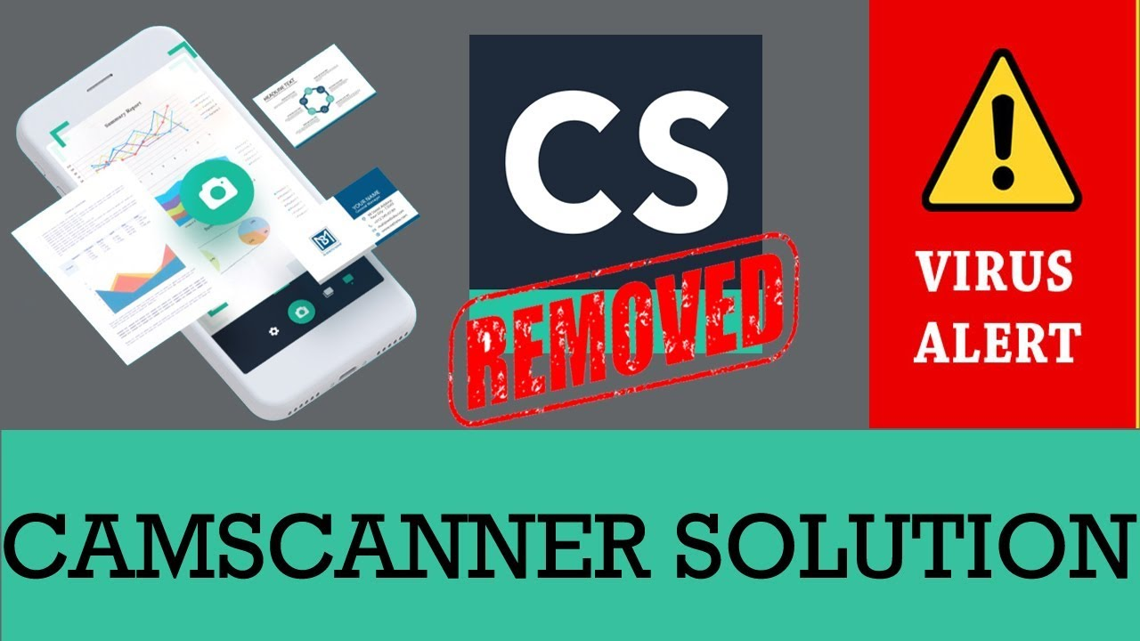 Why CamScanner removed from playstore and uninstall solution for virus