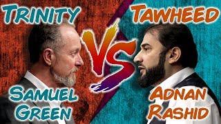 Debate: Trinity VS Tawheed | Ustadh Adnan Rashid VS Reverend Samuel Green | 2018
