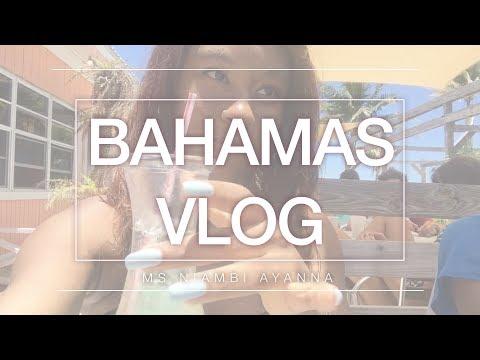 Visiting The Bahamas Vacation Vlog | Part 1