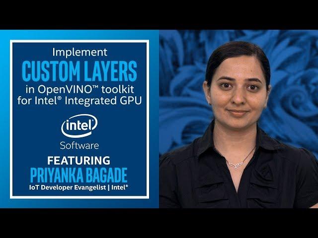 Implement Custom for Intel Integrated GPU   Custom Layers   Ep. 4   Intel Software