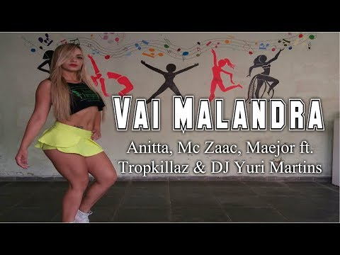 Vai Malandra -Anitta Mc Zaac Maejor ftTropkillaz & DJ Yuri Martinscoreografia Keilla Fernanda